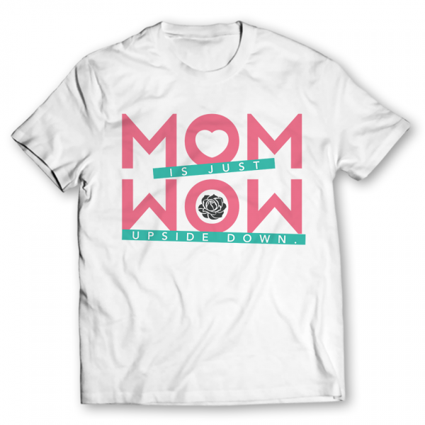 Mom Is  Just Wow Printed Graphic T-Shirt